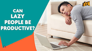 How Can You Be Productive While Being Lazy?
