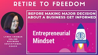 Before Making Major Decision About A Business Get Informed
