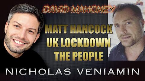 David Mahoney Discusses Matt Hancock, UK Lockdowns and The People with Nicholas Veniamin