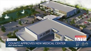 New medical center approved for west Delray Beach