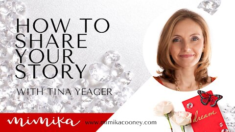 How to Share your Story with Tina Yeager