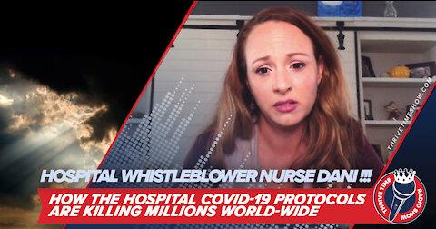 Whistleblowing Nurse Dani Shares How the Hospital COVID-19 Protocols Are Killing Millions