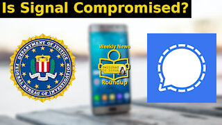 Is Signal Compromised? | Weekly News Roundup