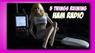 5 Things Ruining Ham Radio | K6UDA Radio