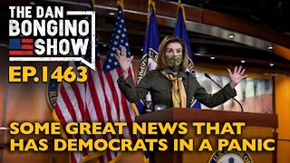 Ep. 1463 Some Great News That Has Democrats in a Panic - The Dan Bongino Show