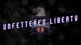 Unfettered Liberty Episode 8
