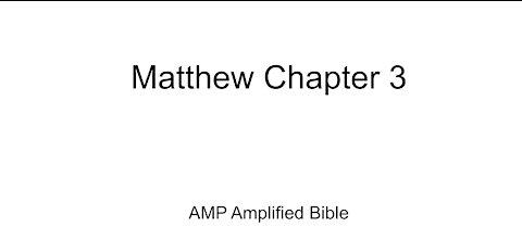 Audio Bible Reading Matthew 3 AMP version