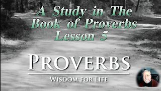 Proverbs, Lesson 5, on Down to Earth But Heavenly Minded Podcast