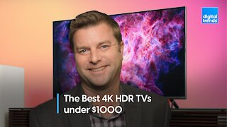 Premium pictures. The Best 4K HDR TVs under $1000