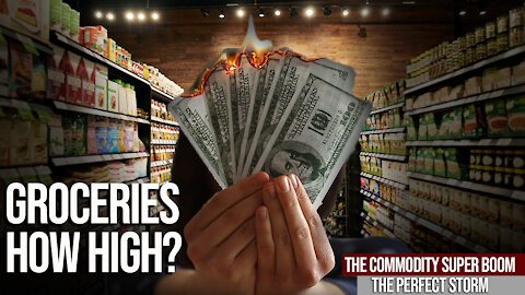 THE PERFECT STORM | Commodity Super Boom Could Groceries Rise 400%?!?