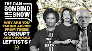 Why Are You Taking Advice From These Corrupted and Crooked Leftists?