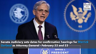 Senate Judiciary sets dates for confirmation hearings for Merrick Garland as Attorney General