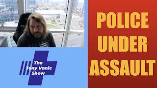Police Under Assault