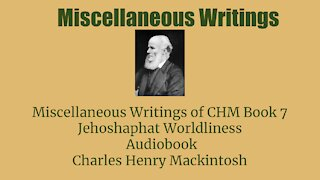 Miscellaneous writings of CHM Book 7 Jehoshaphat Worldliness Audio Book