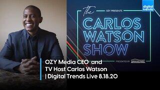 OZY Media CEO Carlos Watson   Digital Trends Live 8.18.20