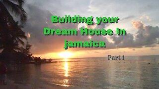 Building A Dream House in Jamaica