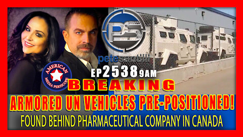 EP 2538-9AM BREAKING: ARMORED UN VEHICLES FOUND PRE-POSITIONING AT PHARMACEUTICAL COMPANY