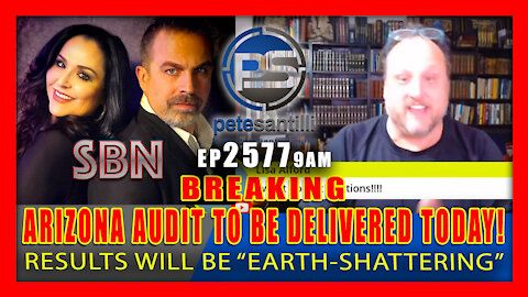 EP 2577 9AM Arizona Audit Report Will be Delivered to Senate TODAY, Will Be Earth-Shattering