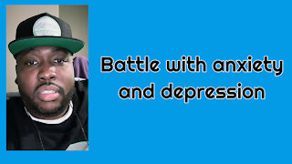Battle With Depression And Anxiety