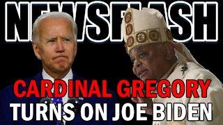 NEWSFLASH: Cardinal Gregory Turns and REBUKES President Joe Biden!