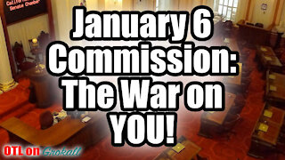 January 6 Commission: The War On You
