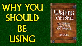 Why you Should be Using: Writing with Style: for RPG Writers