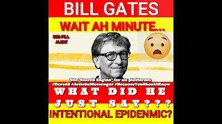BILL GATES - INTENTIONAL EPIDEMIC PLANDEMIC?