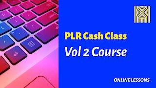 PLR Cash Class - Vol 2 Training