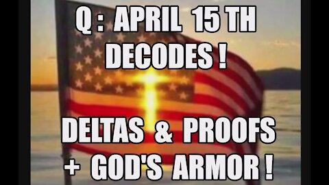 Q: APRIL 15TH DECODE! DELTAS, PROOFS + GOD'S ARMOR! DURHAM START! FUTURE PROVES PAST! TRUMP MAGA KAG