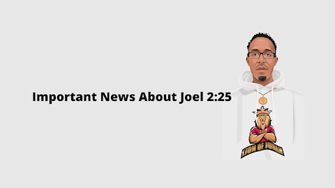 Important News About Joel 2:25