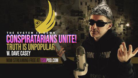 244: Conspiratarians UNITE! Truth is Unpopular w. Dave Casey