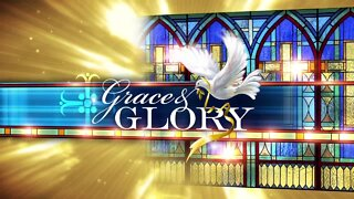 Grace and Glory May 31, 2020