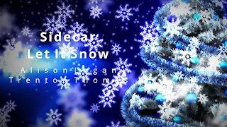 Let It Snow - Sidecar