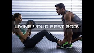 IMPROVE PHYSICAL FITNESS | LIVING YOUR BEST BODY