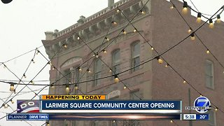 Larimer Square Commmunity center opens today