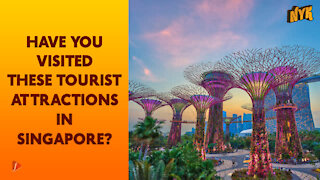 Top 3 Tourist Attractions In Singapore