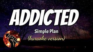 ADDICTED - SIMPLE PLAN (karaoke version)