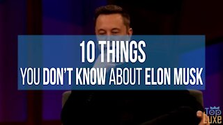 10 Things You Don't Know About ELON MUSK