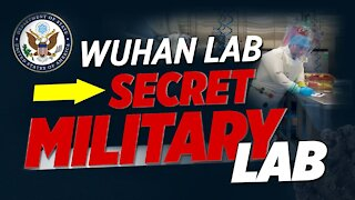 State Department: Wuhan Institute of Virology Has Worked on Secret Projects with China's Military.