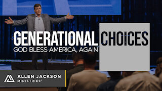 Generational Choices - God Bless America, Again