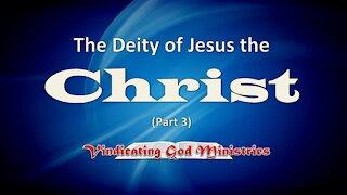 The Deity of Jesus the Christ (Part 3)