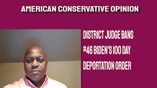 District Judge bans #46 Biden's 100 day deportation order