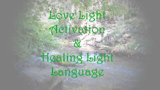 Love Light Activation & Light Language Healing