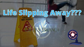 Life Slipping Away???