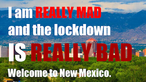 New Mexico is getting BIGGER and BETTER COVID restrictions, my blood pressure gets HIGHER