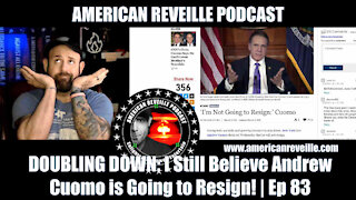 DOUBLING DOWN: I STILL BELIEVE Andrew Cuomo is Going to Resign! | Ep 83