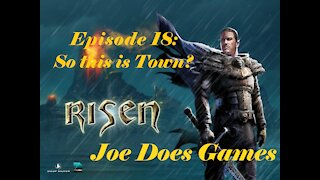 Let's Play: Risen | Ep18: So this is town? | Joe Does Games
