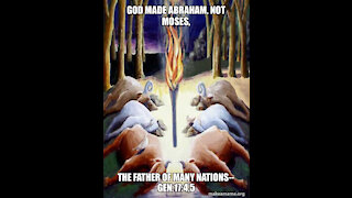 """GOD MADE ABRAHAM, NOT MOSES, THE """"FATHER OF MANY NATIONS"""""""