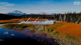 Yahweh's Wonderful Creation Episode 3