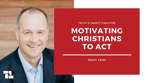 Jason Yates: Motivating Christians to Act